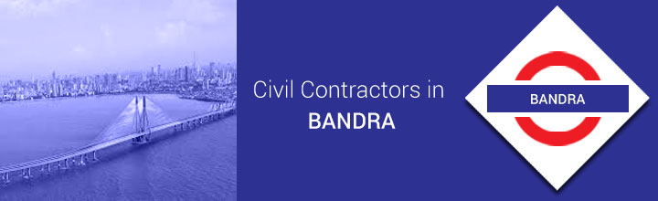 Civil Contractors in Bandra