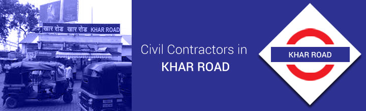 Civil Contractors in Khar Road